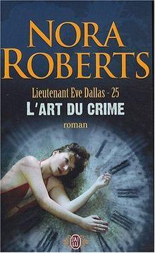 Lieutenant Eve Dallas, Tome 25 : L'art du crime