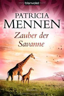 Zauber der Savanne: Roman