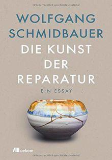 Die Kunst der Reparatur: Ein Essay