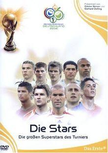 FIFA WM 2006 - Die Stars - Die grossen Superstars des Turniers