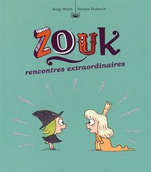 Zouk, Tome 11 : Rencontres extraordinaires