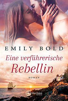 Eine verführerische Rebellin (Historical Romance, Band 1)