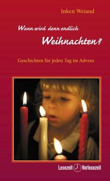 Wann wird denn endlich Weihnachten? Geschichten für jeden Tag im Advent