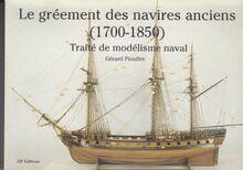Le gréement des navires anciens (1700-1850) Traité de modélisme naval