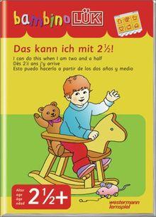 bambinoLÜK-System: bambinoLÜK: Das kann ich mit 2 1/2!: Einfachste Übungen für Kinder ab 2 1/2 Jahren
