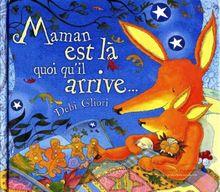Maman Est La Quoiqu'il Arrive (Les Petites Histoires Du Soir)
