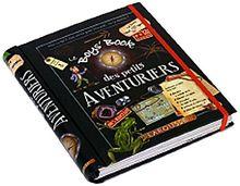 Le Boys' Book des petits aventuriers : Tout ce qu'il faut savoir pour être prêt, sur le terrain !