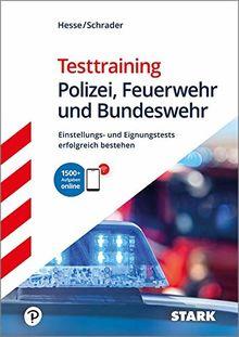 Testtraining Polizei, Feuerwehr und Bundeswehr: Einstellungs- und Eignungstests erfolgreich bestehen