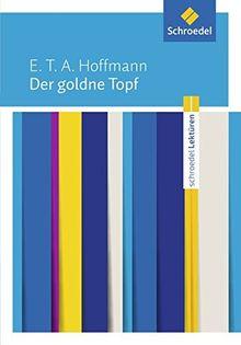 Schroedel Lektüren: E.T.A. Hoffmann: Der goldne Topf: Textausgabe