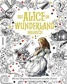 Das Alice im Wunderland Malbuch: Mit den Originalillustrationen von John Tenniel