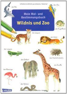 Mein Mal- und Bestimmungsbuch: Mein Mal- und Bestimmungsbuch - Wildnis und Zoo