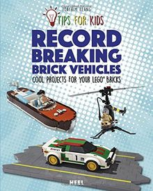 Tips for kids: Record Vehicles: Cool projects for your LEGO®- bricks