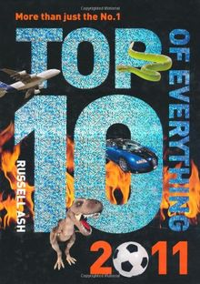 Top Ten of Everything 2011: Discover More Than Just the No. 1! (Top 10)