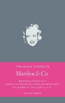Marilyn & Co: Begegnungen mit Marilyn Monroe, Marlon Brando, Elizabeth Taylor und vielen anderen