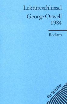 George Orwell: 1984. Lektüreschlüssel