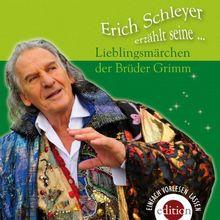Erich Schleyer erzählt seine Lieblingsmärchen der Brüder Grimm, 2 Audio-CDs