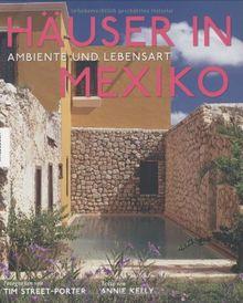Häuser in Mexiko. Ambiente und Lebensart