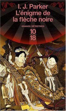 Une enquête de Sugawara Akitada, Tome 3 : L'énigme de la flèche noire