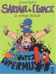 Sardine de l'Espace, Tome 9 : La montagne électorale (BD Astrapi)