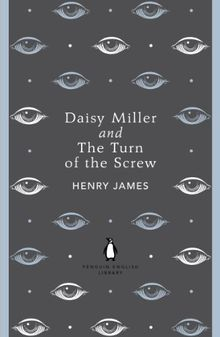 Daisy Miller and The Turn of the Screw (The Penguin English Library)