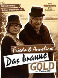Frieda & Anneliese - Das braune Gold von Plattengülle (+ Audio-CD)