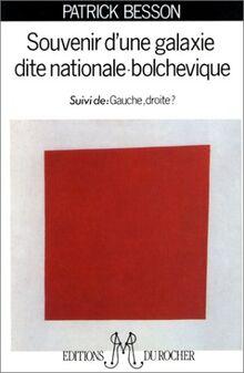 Souvenir d'une galaxie dite nationale-bolchévique. suivi de Gauche, droite ?: Politique et roman français (Litterature)