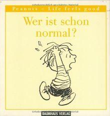 Wer ist schon normal? Peanuts - Life feels good