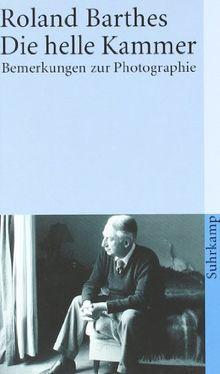 Die helle Kammer: Bemerkungen zur Photographie (suhrkamp taschenbuch)