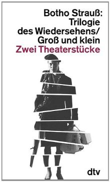 Trilogie des Wiedersehens / Groß und klein - Zwei Theaterstücke