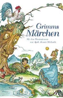 Grimms Märchen: Mit Illustrationen von Ruth Koser-Michaëls