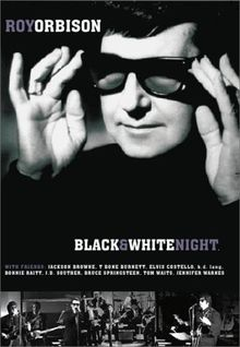 Roy Orbison & Friends - A Black and White Night