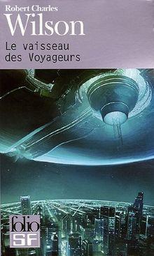 Le vaisseau des Voyageurs (Folio Science Fiction)