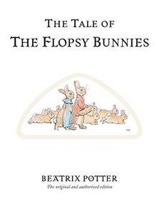 The Tale of The Flopsy Bunnies (Beatrix Potter Originals, Band 10)