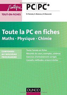 Maths, Physique, Chimie PC/PC* : Toute la PC en fiches