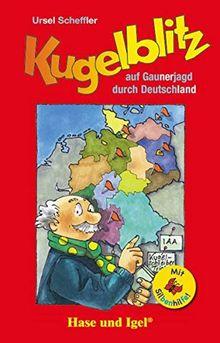 Kugelblitz auf Gaunerjagd durch Deutschland / Silbenhilfe: Schulausgabe (Lesen lernen mit der Silbenhilfe)