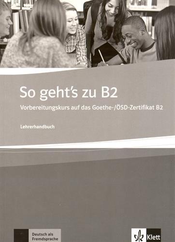 So Gehts Zu B2 Ein Vorbereitungskurs Auf Das Goethe Zertifikat B2