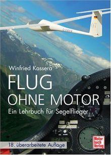 Flug ohne Motor: Ein Lehrbuch für Segelflieger