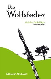 Die Wolfsfeder: Kriminalroman