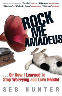 Rock Me Amadeus: Or How I Learned to Stop Worrying and Love Handel ...