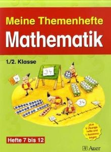 Themenhefte Mathematik, 1./2. Klasse, Teil 2 - Sammelwerk. Hefte 7-12: Themenhefte Mathematik. Teil 2. 1./2. Klasse. 6 Hefte DIN A4, 6 Hefte DIN A5 (Lernmaterialien)