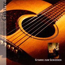 Musik für schöne Stunden - Gitarre Zum Geniessen