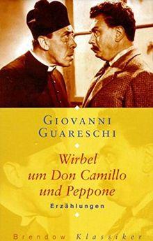 Wirbel um Don Camillo und Peppone: Erzählungen
