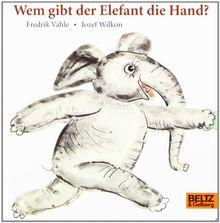 Wem gibt der Elefant die Hand?: Vierfarbiges Papp-Bilderbuch