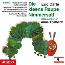 Die kleine Raupe Nimmersatt (Berlinerisch)