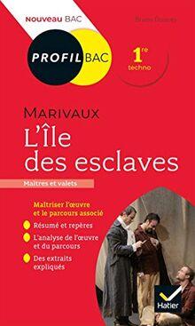 Profil - Marivaux, L'Île des esclaves: toutes les clés d'analyse pour le bac (programme de français 1re 2020-2021) (Profil (187))