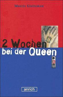 Zwei Wochen bei der Queen. ( Ab 12 J.)