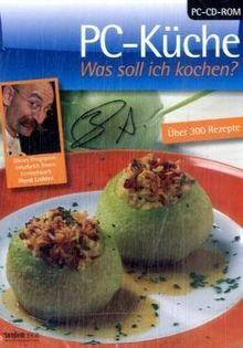 PC-Küche - Was soll ich kochen? CD-ROM Über 300 Rezepte. Empf. v. Fernsehkoch Horst Lichter. Für Windows 98SE/ME/2000/XP