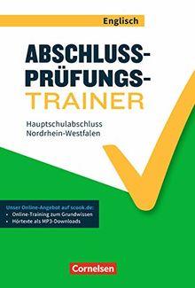 Abschlussprüfungstrainer Englisch - Nordrhein-Westfalen: 10. Schuljahr - Hauptschulabschluss: Arbeitsheft mit Lösungen und Online-Training Grundwissen. Mit Audios online