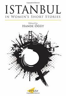 Istanbul in Women's Short Stories (Turkish Literature)