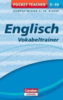 Englisch - Vokabeltrainer 5.-10. Klasse: Kompaktwissen 5.-10. Klasse